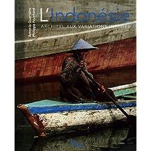 Indonésie (L'): Archipel aux variations infinies