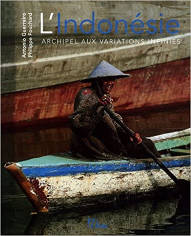 LIndonésie : Archipel aux variations infinies