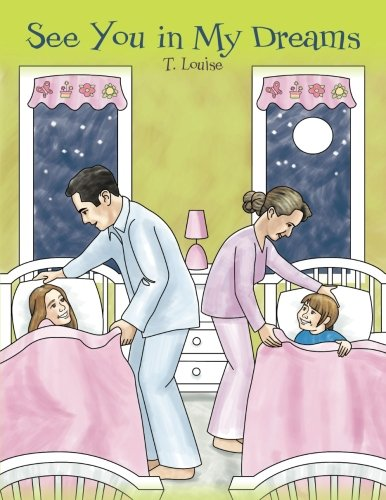 See You in My Dreams (A Children's Book and Dream Journal) [Louise, T.] (Tapa Blanda)