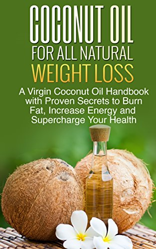 Coconut Oil Natural Weight Loss ebook