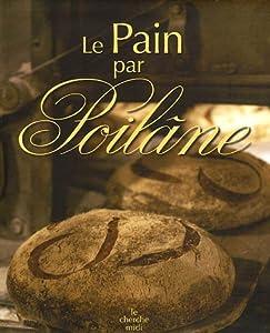 """Afficher """"Le pain par Poilâne"""""""