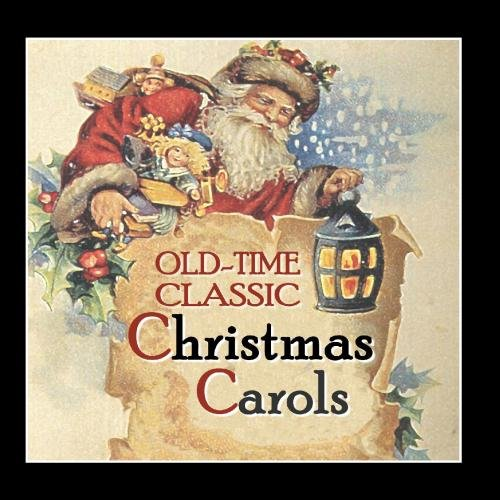 Old-Time Classic Christmas Carols. Century-Old Recordings Restored and Remastered. (Gospel Time Songs Christmas Old)