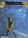 """Afficher """"Thorgal n° 7 L'Enfant des étoiles : Vol.7"""""""