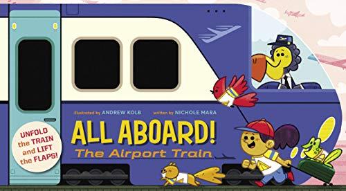 All Aboard! The Airport Train por Nichole Mara,Andrew Kolb