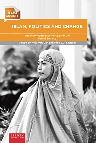 Islam, Politics and Change: The Indonesian Experience after the Fall of Suharto (Debates on Islam and Society) pdf