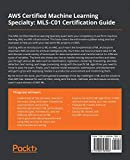 AWS Certified Machine Learning Specialty: MLS-C01