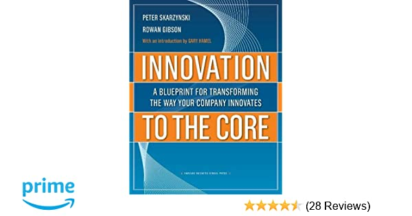 Amazon innovation to the core a blueprint for transforming the amazon innovation to the core a blueprint for transforming the way your company innovates 9781422102510 peter skarzynski rowan gibson books malvernweather Image collections