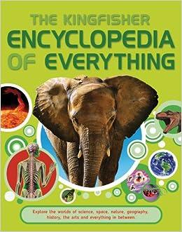 Kingfisher Encyclopedia of Everything (Kingfisher Encyclopedias)