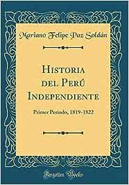 Historia del Perú Independiente: Primer Periodo, 1819-1822