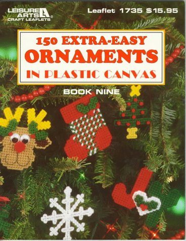 150 Extra-Easy Ornaments in Plastic Canvas (Plastic Canvas Library Series) (Craft Patterns Canvas Free Plastic)
