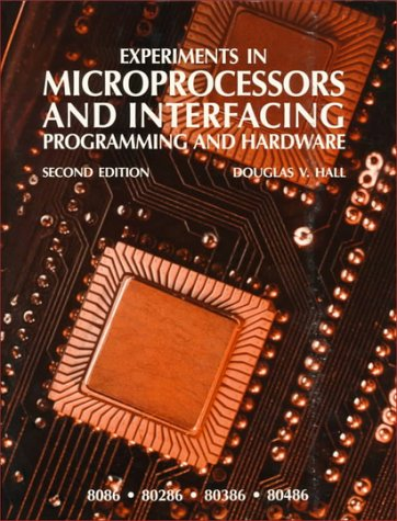 Experiments in Microprocessors and Interfacing: Programming and Hardware