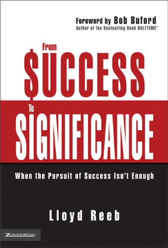 From Success to Significance: When the Pursuit of Success Isn't Enough ebook