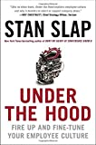 img - for Under the Hood: Fire Up and Fine-Tune Your Employee Culture by Stan Slap (2015-03-10) book / textbook / text book