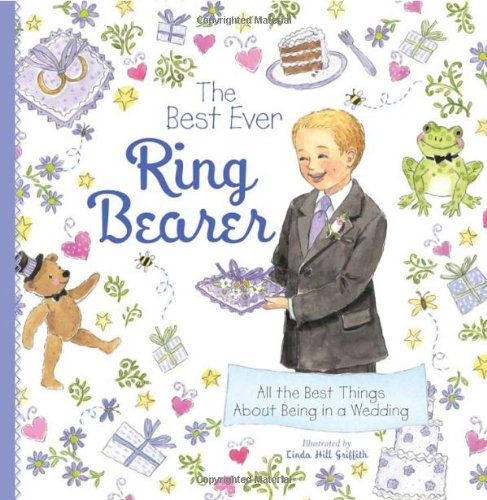(The Best Ever Ring Bearer: All the Best Things About Being in a)