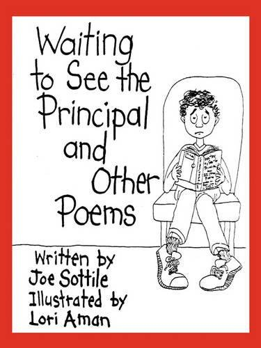 Waiting to See the Principal and Other Poems by Booklocker.com, Inc.