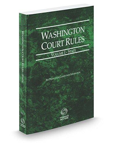 Washington Court Rules - State, 2017 ed. (Vol. I, Washington Court Rules)