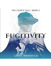 Fugitivity (The Fairy's Tale)