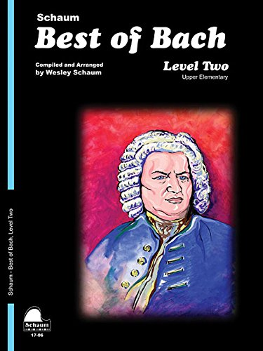 Best Of Bach Level 2 Upper Elementary Level Schaum Publications Best Of
