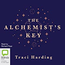 The Alchemist's Key Audiobook by Traci Harding Narrated by Richard Piper