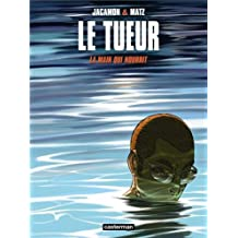 TUEUR (LE) T.12 : LA MAIN QUI NOURRIT
