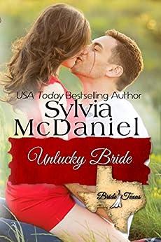 The Unlucky Bride (Bride, Texas Series Book 2) by [McDaniel, Sylvia]