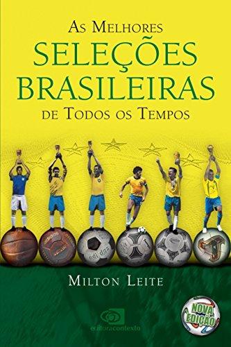 As Melhores Seleções Brasileiras de Todos os Tempos