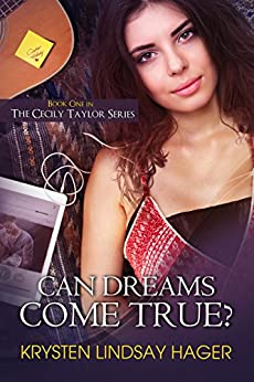 Can Dreams Come True? (The Cecily Taylor Series Book 1) by [Hager, Krysten Lindsay]