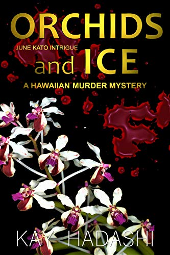 Book: Orchids and Ice (June Kato Intrigue) by Kay Hadashi
