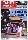 Tahiti Pacifique, N°10 - Volume 2 : Les Chinois de Tahiti - Les confidences de Jean Montpezat - Grand cirque à l'assemblée - Gourou sous cocotiers ... par DuPrel