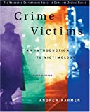 Crime Victims: An Introduction to Victimology (Wadsworth Contemporary Issues in Crime and Justice) by Andrew Karmen (2003-12-11)