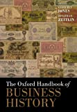img - for The Oxford Handbook of Business History (Oxford Handbooks) book / textbook / text book