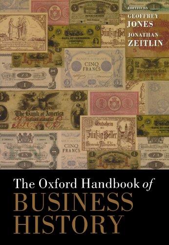- The Oxford Handbook of Business History (Oxford Handbooks)