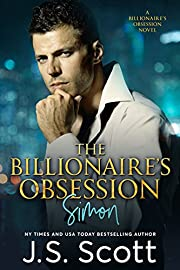 The Billionaire's Obsession ~ Simon: A Billionaire's Obsession Novel (The Billionaire's Obsession series Book 1)
