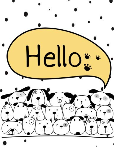 Hello: Dog collection cover (8.5 x 11)  inches 110 pages, Blank Unlined Paper for Sketching, Drawing , Whiting , Journaling & Doodling (Dog collection sketchbook) (Volume 1) (Hello Bulldog)