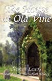 Front cover for the book The House at Old Vine by Norah Lofts