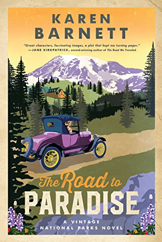 The Road to Paradise: A Vintage National Parks Novel by [Barnett, Karen]