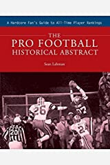 The Pro Football Historical Abstract: A Hardcore Fan's Guide to All-Time Player Rankings by Sean Lahman (2008-09-01) Hardcover