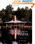 A House on the Water: Inspiration for...