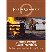 A Joseph Campbell Companion: Reflections on the Art of Living (The Collected Works of Joseph Campbell) (English Edition)