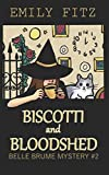 Biscotti and Bloodshed: A Paranormal Cozy Mystery (Belle Brume Mystery) by  Emily Fitz in stock, buy online here