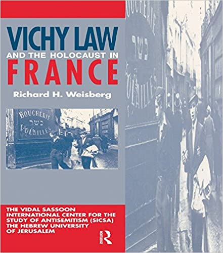 Vichy Law and the Holocaust in France (Studies in Antisemitism)