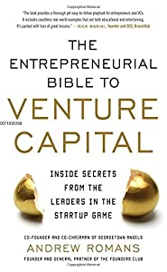 THE ENTREPRENEURIAL BIBLE TO VENTURE CAPITAL: Inside Secrets from the Leaders in the Startup Game by McGraw-Hill Education