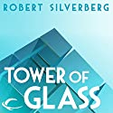 Tower of Glass Audiobook by Robert Silverberg Narrated by Stefan Rudnicki