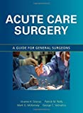img - for Acute Care Surgery: A Guide for General Surgeons by Vicente Gracias (2008-10-13) book / textbook / text book