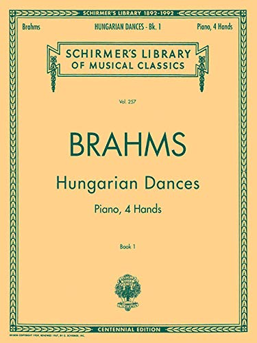 Brahms: Hungarian Dances - Book I for Piano Duet (1 Piano/4 Hands) (Schirmer's Library of Musical Classics, Vol. 257)