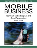 img - for Handbook of Research in Mobile Business: Technical, Methodological and Social Perspectives, Second Edition (Handbook of Research On...) by Bhuvan Unhelkar (2008-12-05) book / textbook / text book