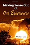Making Sense Out of Our Experiences, Victor Lee, 1497382394