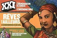 XXI, N° 22, printemps 2013 : Rêves d'ailleurs, les chemins de l'exil par Revue XXI