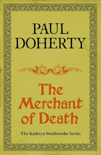 The Merchant of Death (Kathryn Swinbrooke Mysteries, Book 3): A gripping mystery from medieval Canterbury