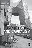 img - for Architecture and Capitalism: 1845 to the Present book / textbook / text book